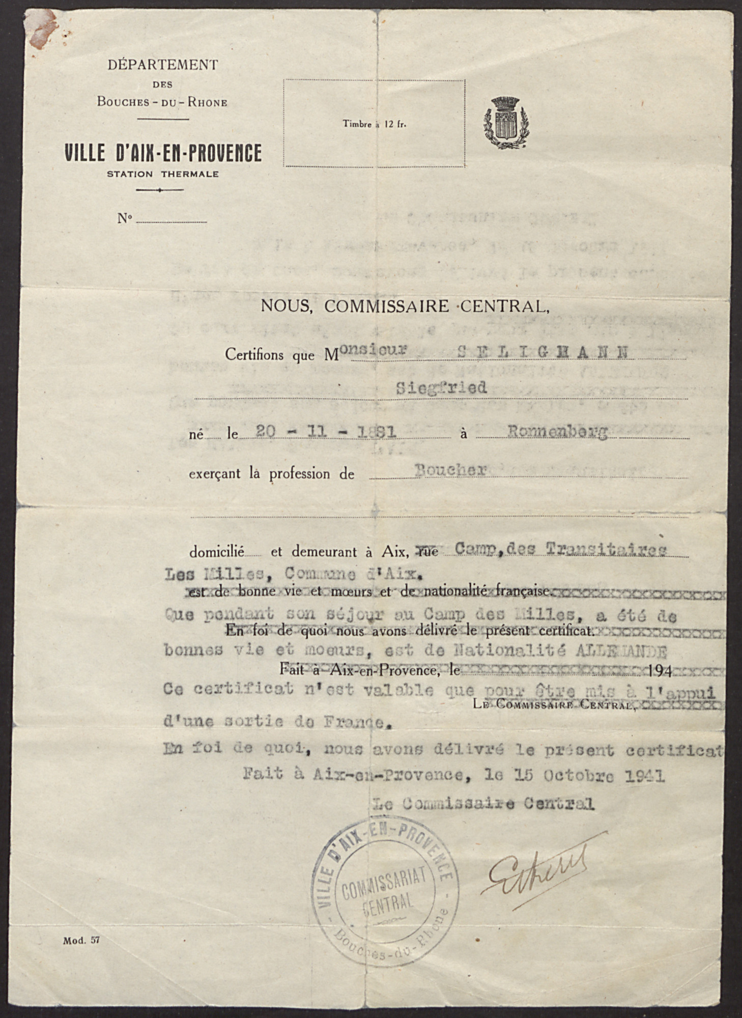 Exit visa for Siegfried Seligmann issued by the Central Commissariat, Ville d'Aix en Provence, Department of Bouches du Rhone and dated October 15, 1941.     The document, which identifies Seligmann as a butcher who was born in Ronnenberg on November 11, 1881, notes that he has been  an internee of good standing during his stay at the Les Milles transit camp.