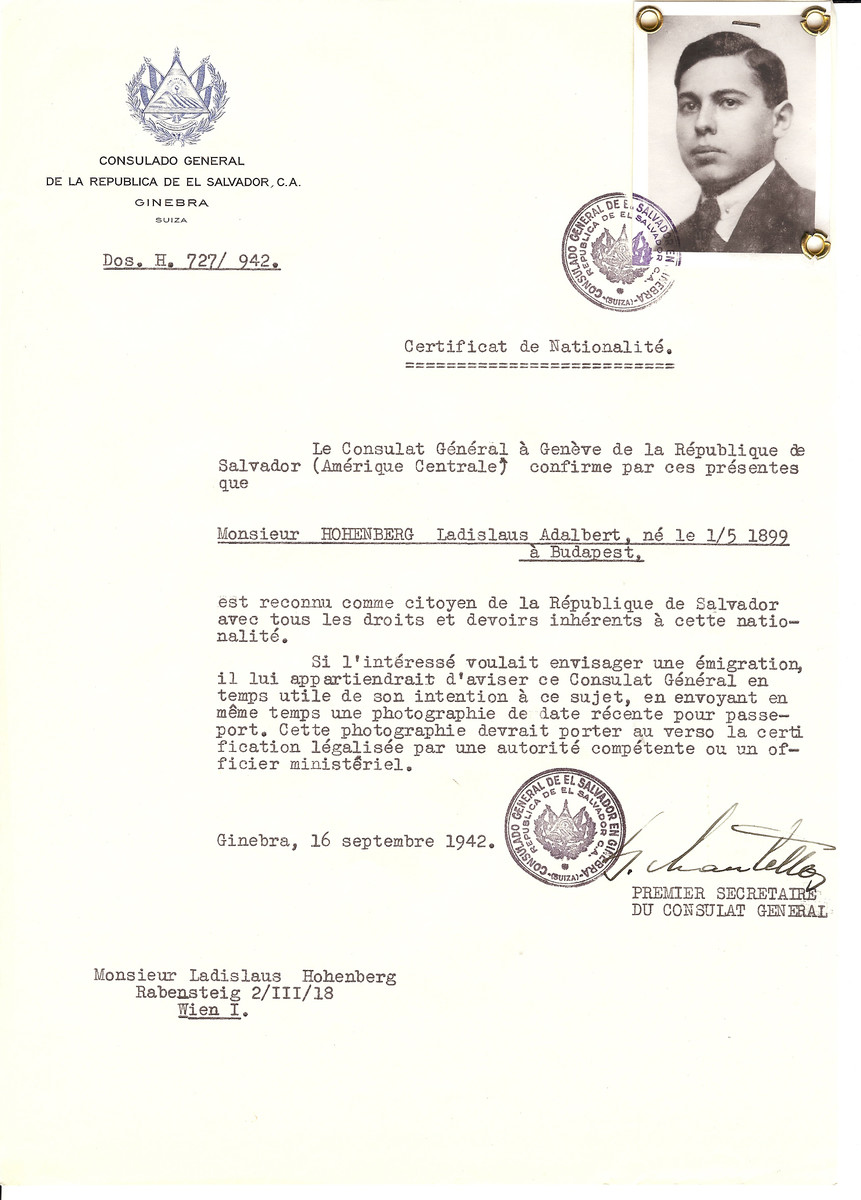 Unauthorized Salvadoran citizenship certificate issued to Ladislaus Adalbert Hohenberg (b. May 1 1899, Budapest, Hungary), by George Mandel-Mantello, First Secretary of the Salvadoran Consulate in Switzerland. The document was mailed to Ladislaus's residence in Vienna.  He was deported to Theresienstadt and presumably perished.  The certificate was requested by his sister Klara Hohenberg-Tausky who moved to Switzerland in 1920.