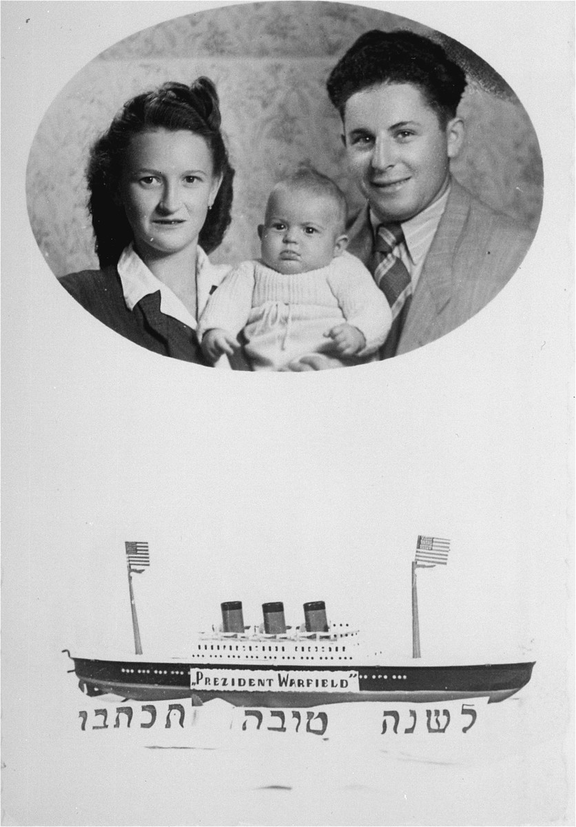 "Jewish New Year's card bearing the photo of a young couple and their child and a drawing of the illegal immigration ship, the President Warfield [later renamed the Exodus 1947].    The greeting card is inscribed in Yiddish,  ""...To my best friend Rozenblit, from David and Malka Rendel.""  Their infant, Cyrla, was born in May 1947, in Munich."