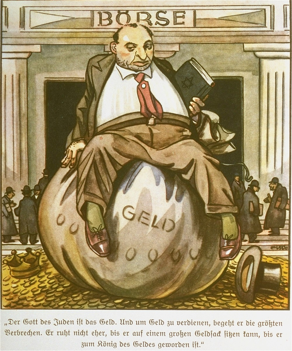 """Page from the anti-Semitic German children's book, """"Der Giftpilz"""" ( The Poisonous Mushroom).  The text reads,  """"Money is the god of the Jews.  He commits the greatest crimes to earn money.  He won't rest until he can sit on a great sack of money, until he has become king of money."""""""