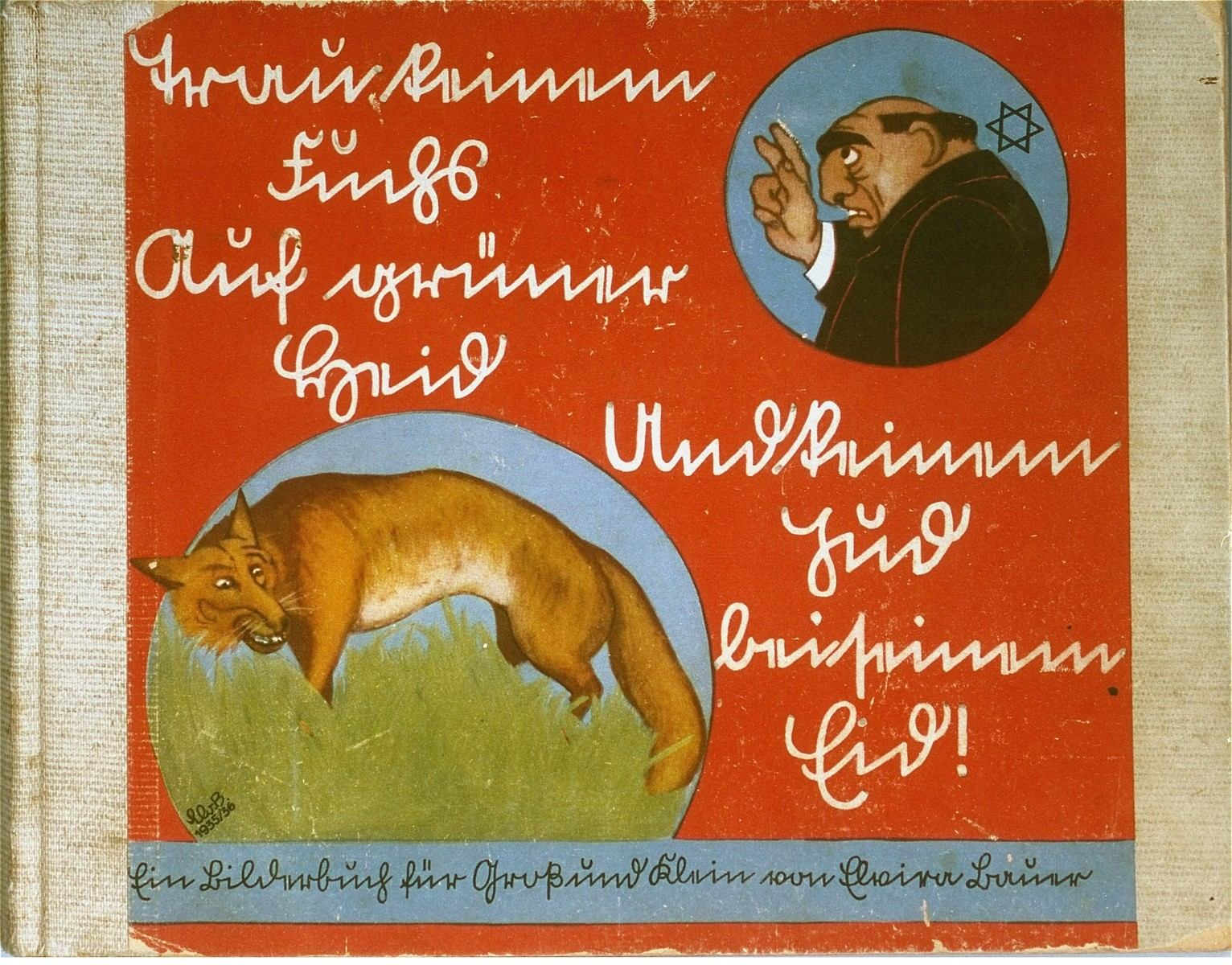 "Cover of the anti-Semitic children's book ""Trau keinem Fuchs auf gruener Heid und keinem Jud bein seinem Eid"" [Trust No Fox in the Green Meadow and No Jew on his Oath], published by Der Stuermer-Verlag."