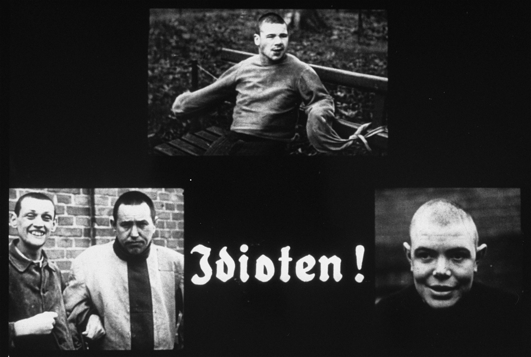 "Propaganda slide featuring three portraits of mentally ill patients.  The caption reads, ""Idiots!"""