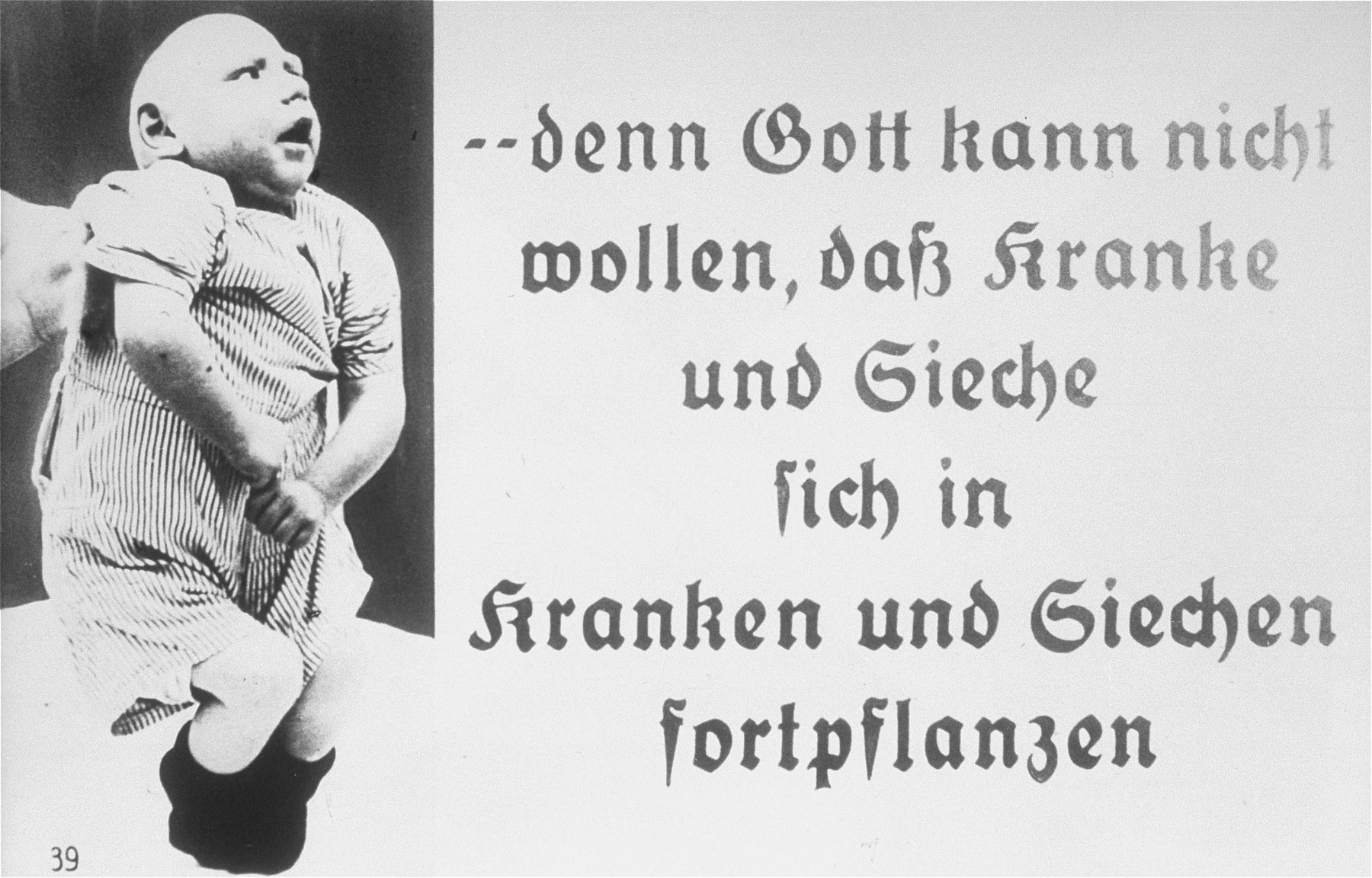"Propaganda slide featuring a disabled infant.  The caption reads ""... because God cannot want the sick and ailing to reproduce."""