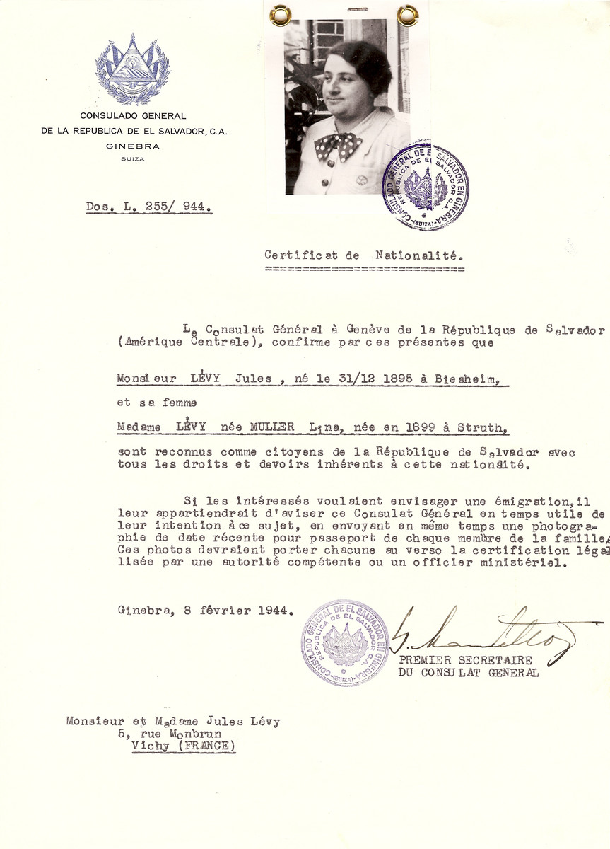 Unauthorized Salvadoran citizenship certificate issued to Jules Levy (b. December 31, 1895 in Biesheim) and his wife Lina (nee Muller) Levy (b. 1899 in Struth) by George Mandel-Mantello, First Secretary of the Salvadoran Consulate in Switzerland and sent to them in their residence in Vichy.  Lina Levy was born on July 26, 1899. She was the daughter of Maurice and Mélanie Mandel. She came to Colmar as a refugee to Vichy and stayed at  5, rue de Mombrun.  Lina Levy was arrested on April 11, 1944 and imprisoned in Moulins. From there she was sent to Drancy on April 21 and deported to Auschwitz on April 29 on Convoy #72.  She was killed soon after her arrival.