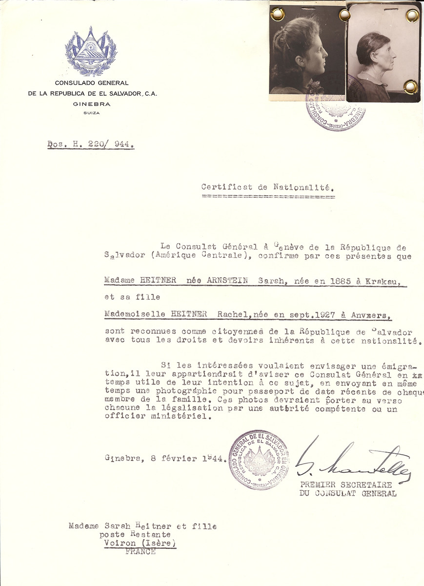 Unauthorized Salvadoran citizenship certificate issued to Sarah (Arnstein) Heitner (b. 1885 in Krakau) and her daughter Rachel Heitner (b. September 1927 in Anvers), by George Mandel-Mantello, First Secretary of the Salvadoran Consulate in Switzerland and sent to their residence in Voiron.  Sarah Heitner and her daughter Rachel Heitner survived in Rabbi Zalman Scheerson's children's home.  Sarah Heitner's husband was shot while in hiding near St. Etienne.