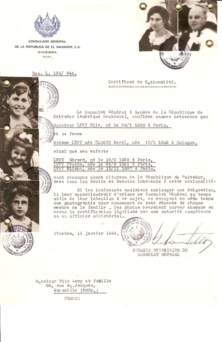 Unauthorized Salvadoran citizenship certificate issued to Elie Levy (b. January 29, 1890 in Paris), his wife Berti (nee Hirsch) Levy (b. March 15, 1903 in Cologne) and their children Gerard (b. June 16, 1929), Yvonne (b. September 22, 1931) and Eliane (b. November 15, 1937) by George Mandel-Mantello, First Secretary of the Salvadoran Consulate in Switzerland and sent to their residence in Marseilles.  Gerard, Yvonne and Eliane all found refuge in Switzerland and arrived on May 2, 1944.