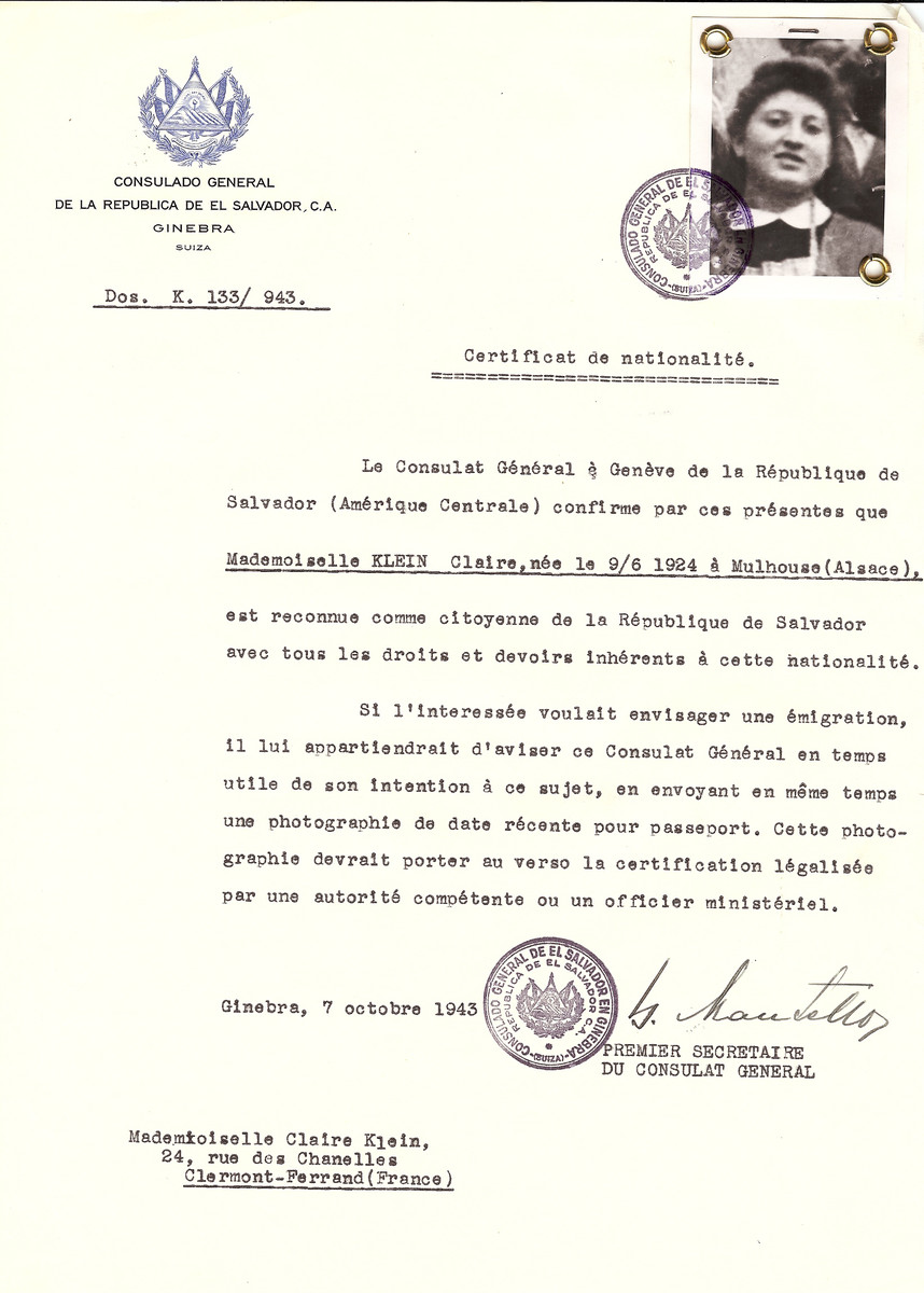 Unauthorized Salvadoran citizenship certificate issued to Claire Klein (b. June 9, 1924 in Mulhouse [Alsace]), by George Mandel-Mantello, First Secretary of the Salvadoran Consulate in Switzerland and sent to her residence in Clermont-Ferrand.  Claire Klein was a student at the university of Clermont.  She was arrested at the university together with her sister Madeline.  They were deported to Auschwitz on Convoy # 66 on January 20, 1944 and killed immediately.