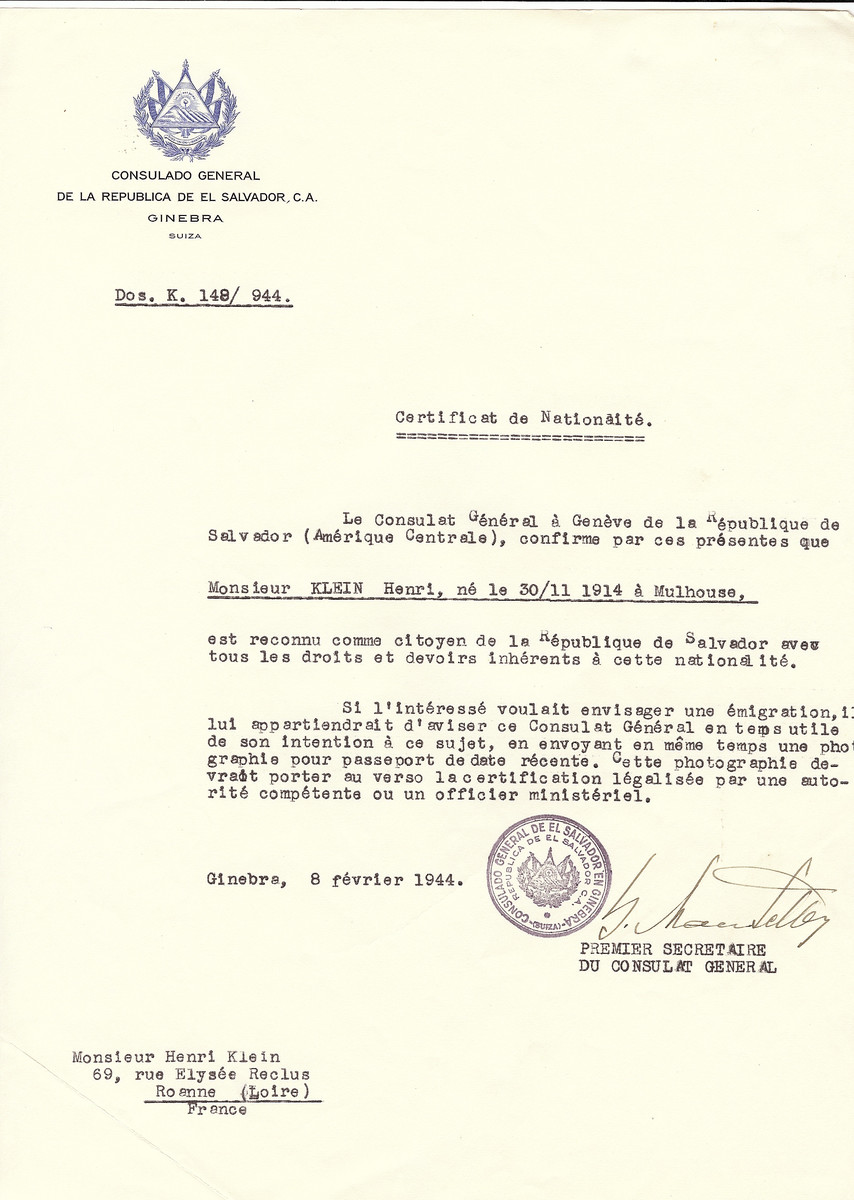Unauthorized Salvadoran citizenship certificate issued to Henri Klein (b.November 30, 1911 in Mulhouse), by George Mandel-Mantello, First Secretary of the Salvadoran Consulate in Switzerland and sent to him in Roanne.  Henri Klein is the son of Alexander and Marguerite Klein (see w/s 86110).  He served in the resistance and was killed by the Nazis on July 7, 1944.  He is buried in Lyon.