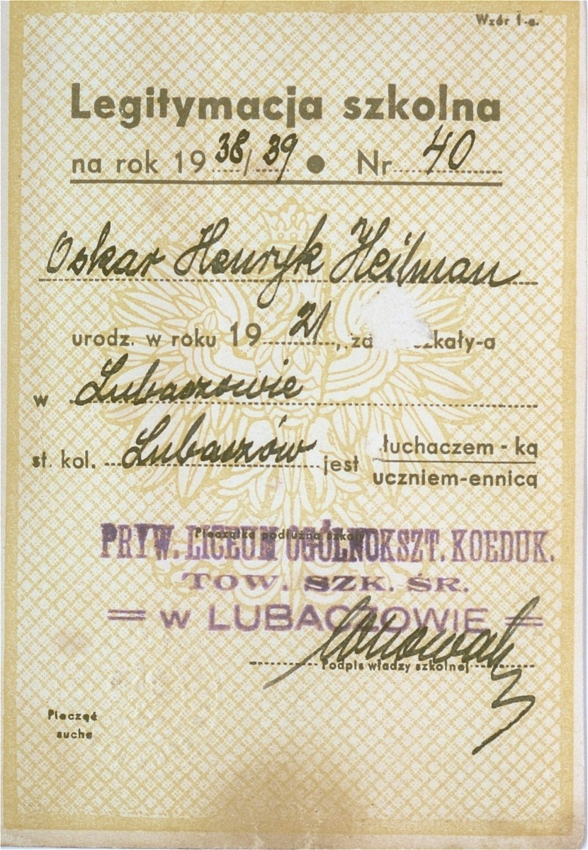 A high school identification card issued to Oskar Henryk Heilman, the donor.  Joshua Heilman, known as well as Oskar Henryk, left for Palestine on August 22, 1939.  He studied at the Hebrew University in Jerusalem and in 1942 enlisted in the British army.