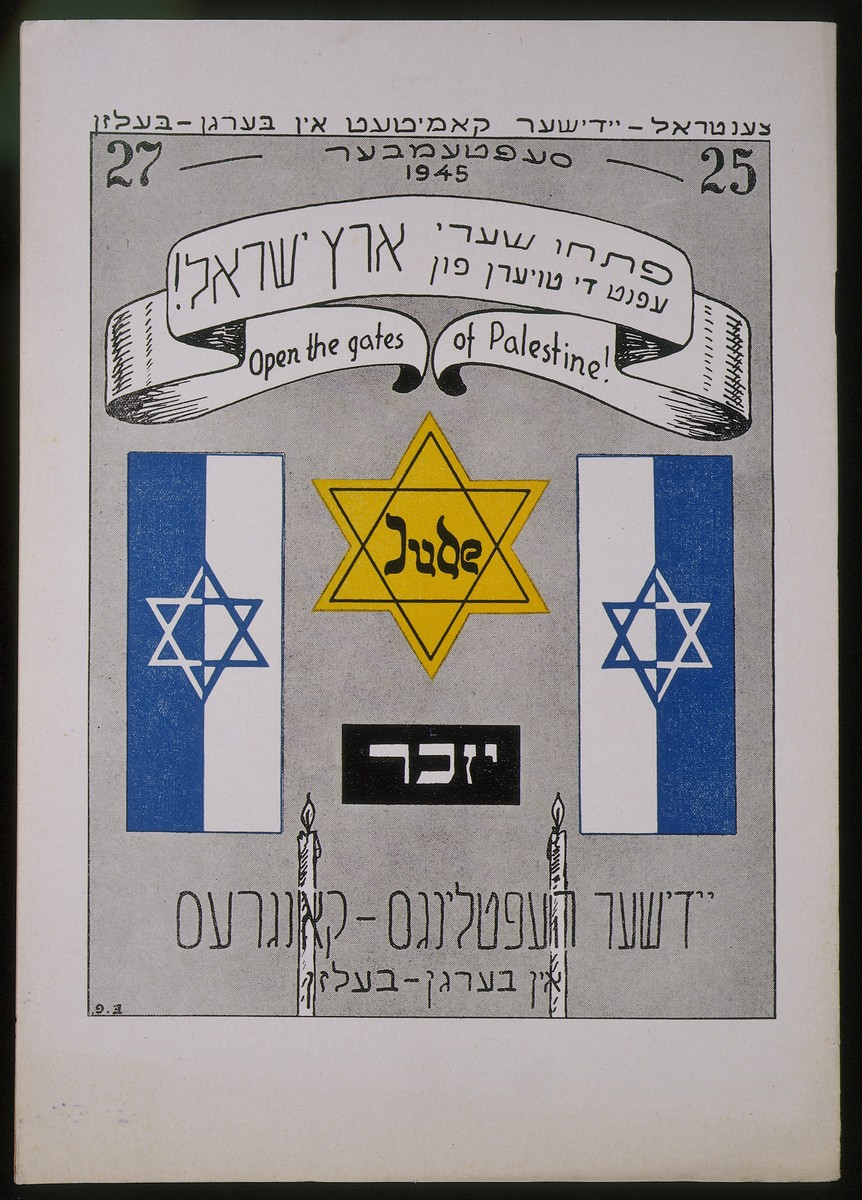 "Booklet issued by the Central Jewish Committee in Bergen-Belsen on the occasion of the Jewish DP congress in Bergen-Belsen in September 1945.    The cover bears the images of two Israeli flags on either side of a Nazi-era Jewish badge and the word ""Yizkor"" (Remember).  Above them is a ribbon bearing the slogan, ""Open the gates of Palestine!"" in Hebrew, Yiddish and English."