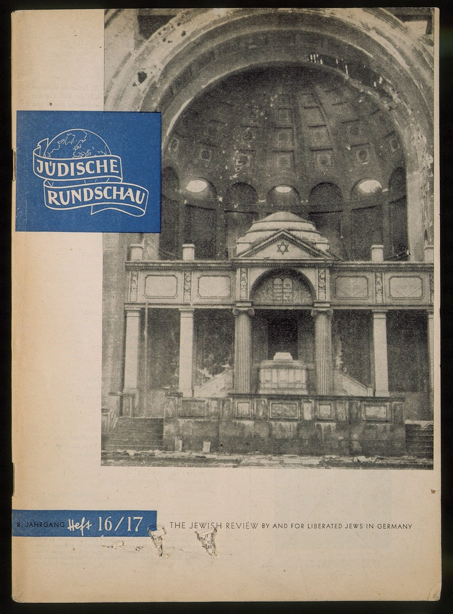 "Cover of the ""Juedische Rundschau, The Jewish Review by and for Liberated Jews in Germany,"" Number 16/17, October, 1947, with an image of the destroyed sanctuary of the Levetzowstrasse synagogue in Berlin.  The magazine, which was edited by Israel Blumenfeld and published in Marburg, Germany, began in May/June 1946 and ceased in July 1948."