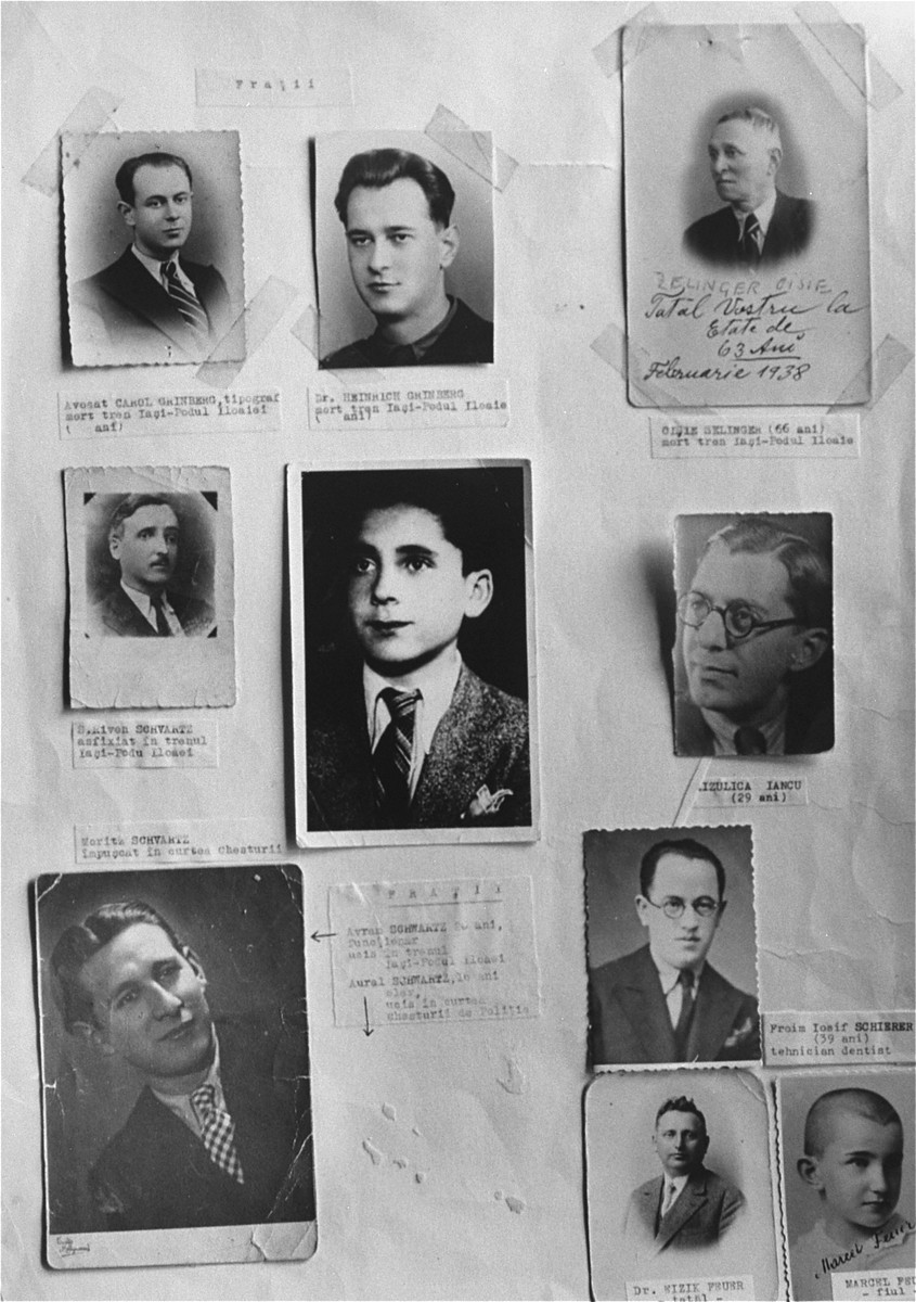 A series of photographs of Jews killed during the Iasi pogrom.  Among those pictured is Oisie Zelinger (top photo on the right), Heinrich Grinberg (top row, middle photo), Carol Grinberg (to the left of Heinrich), Riven Schvartz (below Carol), Iancu Aizulica (middle row, right), Moritz Schwartz (middle row, middle), Iosif Schierer Froim (below Iancu), Avram Schvartz (left of Iosif), Eizik Feurer (directly below Iosif) and Marcel Feurer (to the right of Eizik).