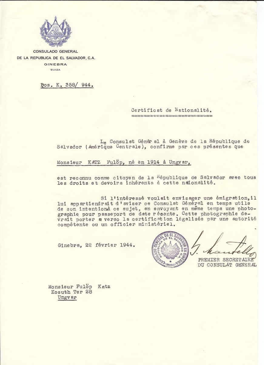 Unauthorized Salvadoran citizenship certificate issued to Fulop Katz (b. 1914 in Uzhorod) by George Mandel-Mantello, First Secretary of the Salvadoran Consulate in Switzerland and sent to his residence in Uzhorod.  His brother Joe studied at the Yeshiva in Montreux, Switzerland and had requested the certificate. Fulop Katz perished in the Holocaust.