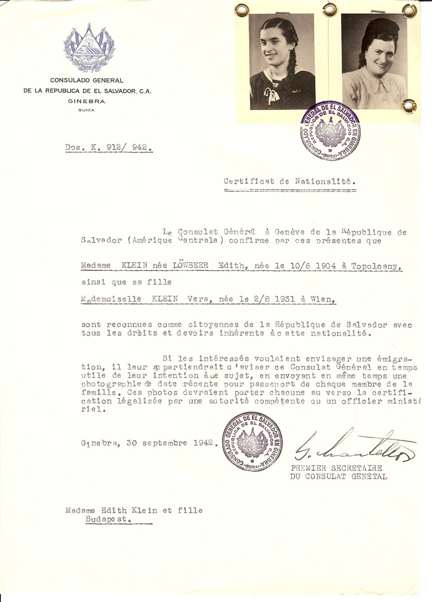 Unauthorized Salvadoran citizenship certificate issued to Edith (nee Lowbeer) Klein (b. June 10, 1904 in Topolcany) and her daughter Vera (b. August 2, 1931 in Vienna) by George Mandel-Mantello, First Secretary of the Salvadoran Consulate in Switzerland and sent to their residence in Budapest.  Vera was on the Kasztner transport.  She was deported from Bergen-Belsen and then sent to Switzerland on December 4, 1944.