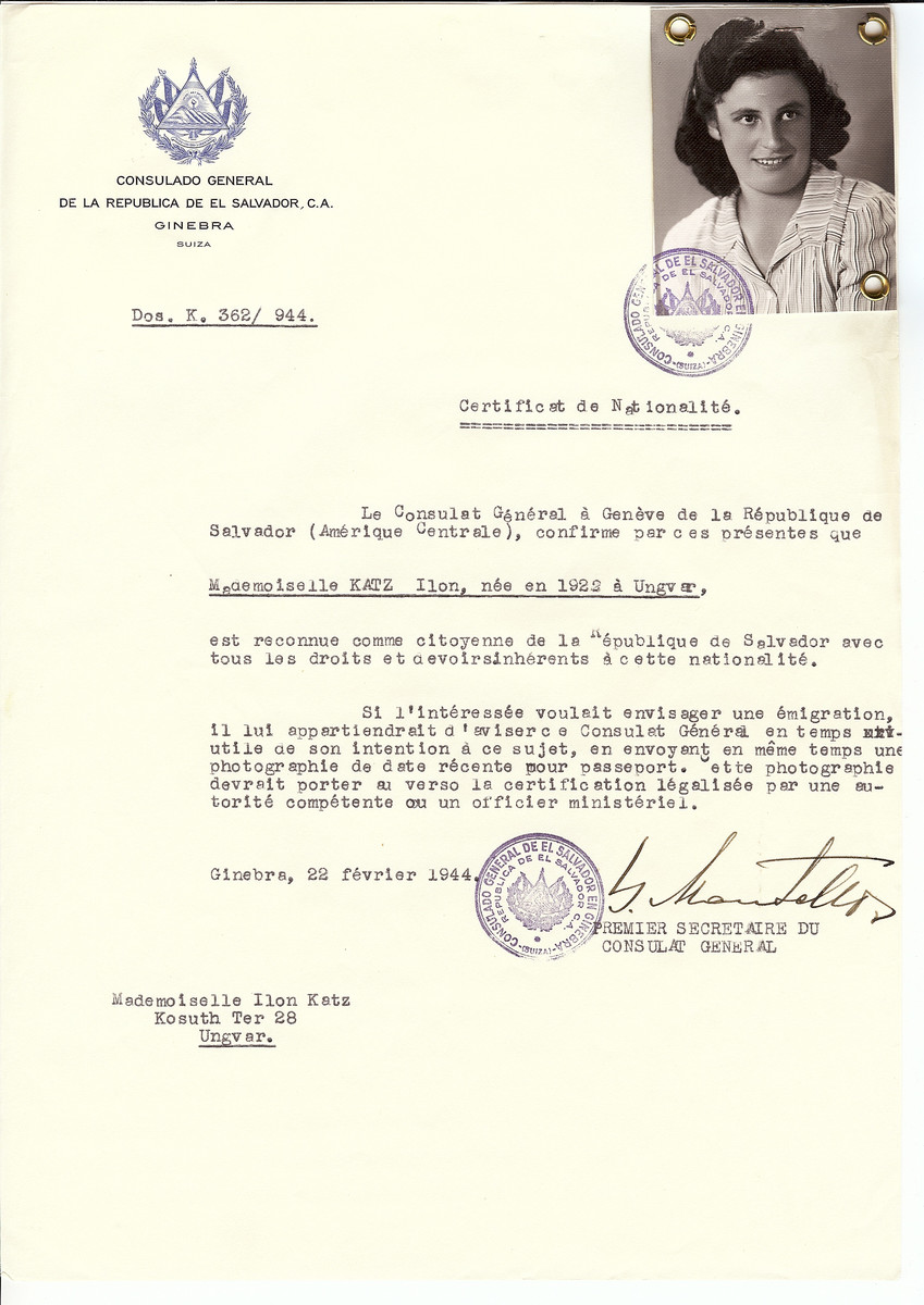 Unauthorized Salvadoran citizenship certificate issued to Ilon Katz (b. 1922 in Uzhorod) by George Mandel-Mantello, First Secretary of the Salvadoran Consulate in Switzerland and sent to her residence in Uzhorod.  Her brother Joe was studying at the yeshiva in Montreux, Switzerland and requested the certificate.  Ilon Katz survived the Holocaust.  However she told her son that the certificates were not recognized by the local SS officials.