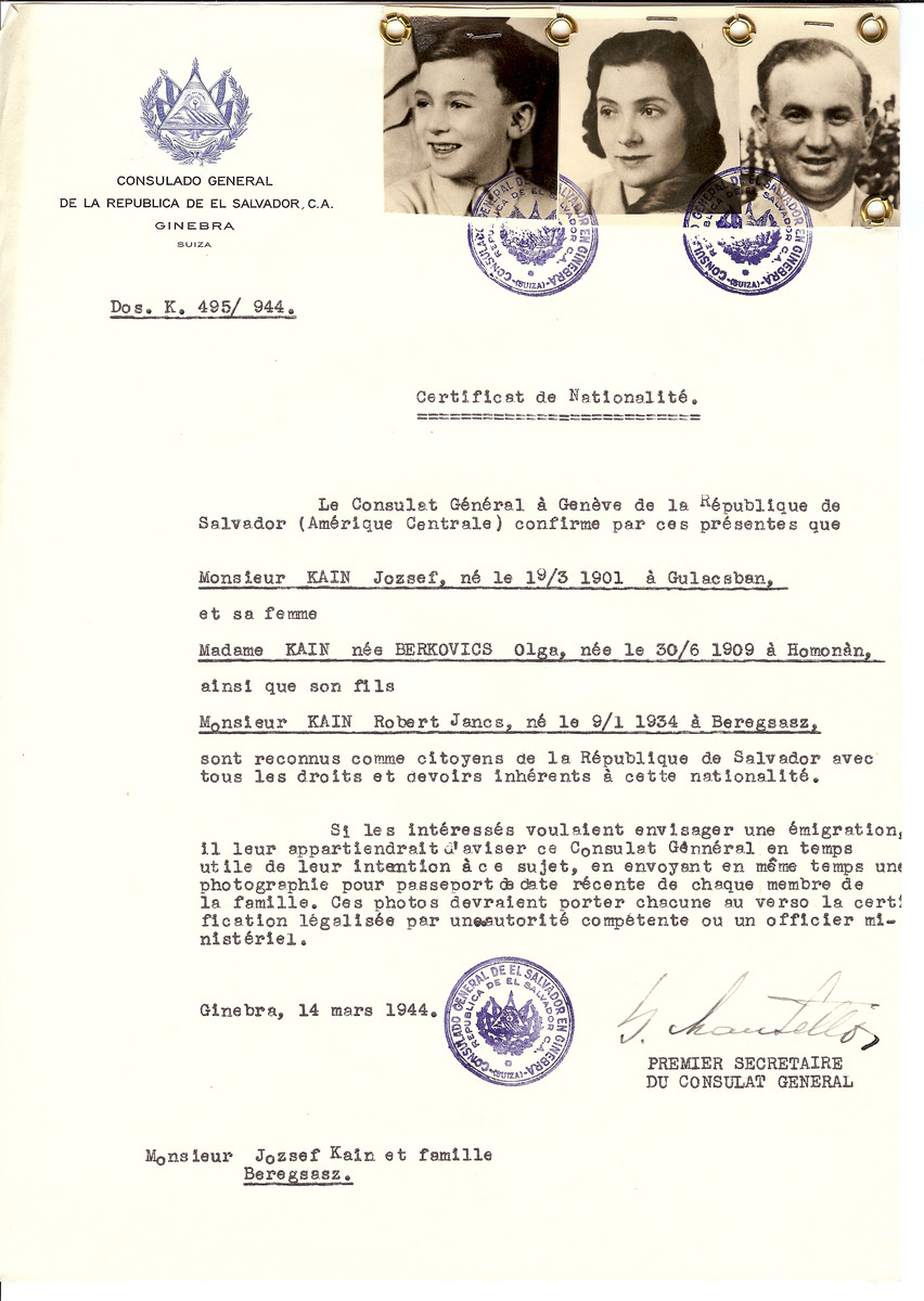 Unauthorized Salvadoran citizenship certificate issued to Joszef Kain (b. March 19, 1901 in Gulacsban), his wife Olga (nee Berkovics) Kain (b. June 30, 1909 in Homonan) and their son Robert (b. January 9, 1934) by George Mandel-Mantello, First Secretary of the Salvadoran Consulate in Switzerland and sent to their residence in Berehovo.