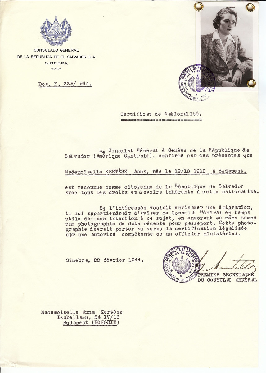Unauthorized Salvadoran citizenship certificate issued to Anna Kertesz (b. October 19, 1910 in Budapest) by George Mandel-Mantello, First Secretary of the Salvadoran Consulate in Switzerland and sent to her residence in Budapest.  Anna Kertesz, survived in a Swiss protected house. After liberation she left Hungary for Switzerland to join her brother, Georg, who had settled there in the early 1930s. The Swiss forced her to leave and she immigrated to England, where she died at the age of 97.  The certificate was sent to her by her brother Georg or Gyorgy (nicknamed Gyuri) who been living in Zurich from about 1931 and was a member of the Tonhalle Orchestra.