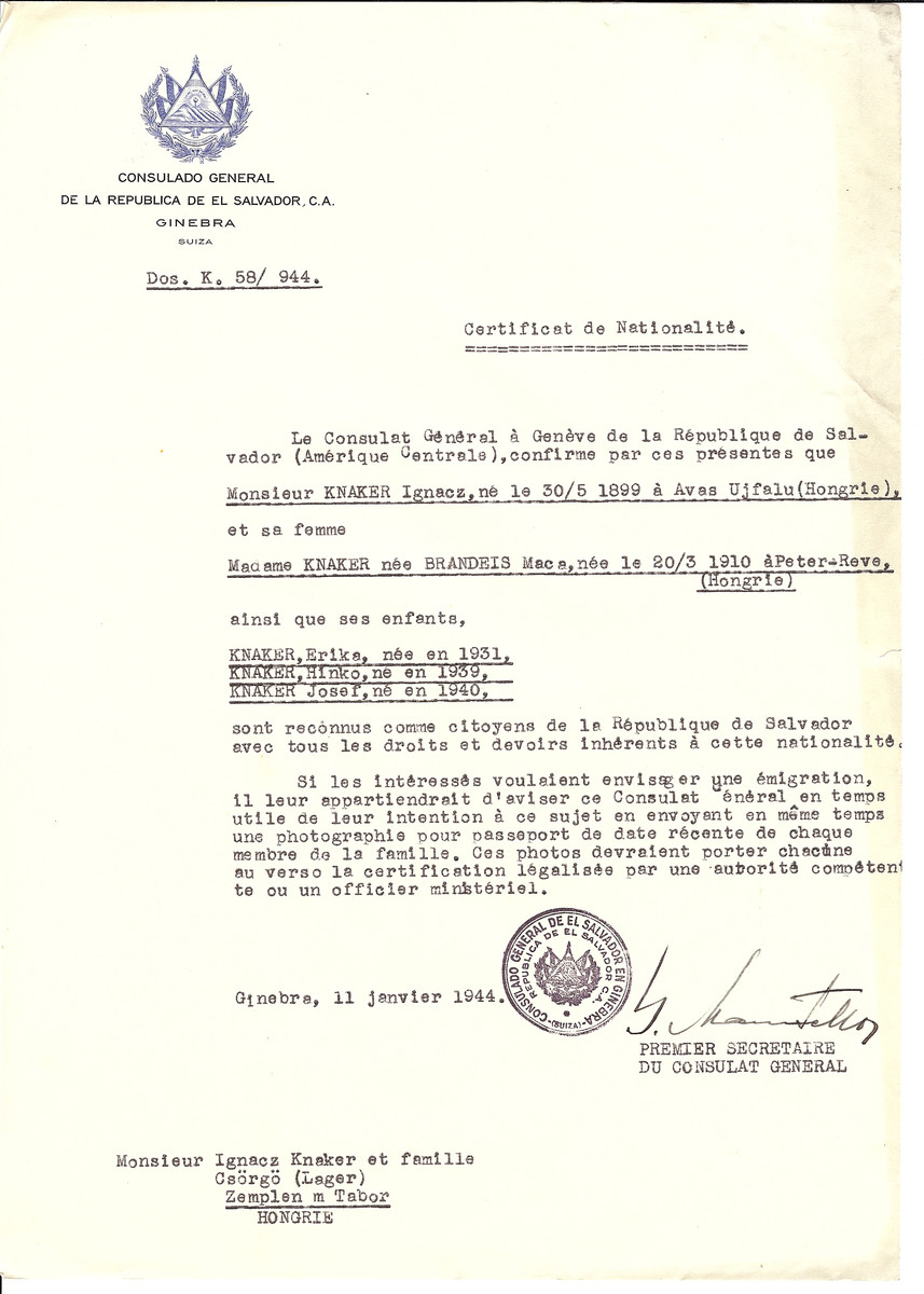 Unauthorized Salvadoran citizenship certificate issued to Ignacz Knaker (b. May 30, 1899 in Avas Ujfalu), his wife Maca (nee Brandeis) Knaker (b. March 20, 1910 in Peter-Reve), and their children Erika (b. 1931), Hinko (b. 1939) and Josef (b. 1940) by George Mandel-Mantello, First Secretary of the Salvadoran Consulate in Switzerland and sent to them in the Csorgo camp.