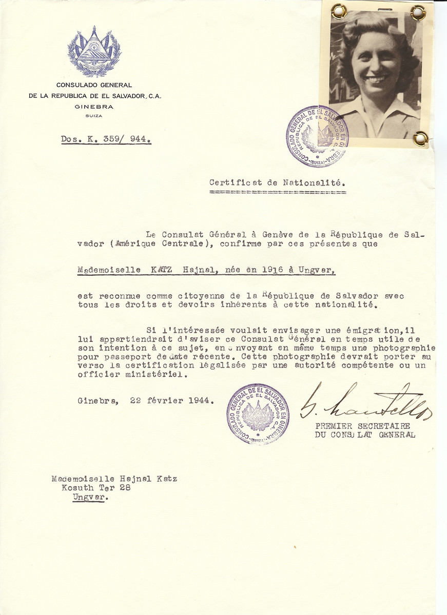 Unauthorized Salvadoran citizenship certificate issued to Hajnal Katz (b. 1916 in Uzhorod) by George Mandel-Mantello, First Secretary of the Salvadoran Consulate in Switzerland and sent to her residence in Uzhorod.  Her brother Joe was studying at the yeshiva in Montreux, Switzerland and requested the certificate.  Hajnal Katz survived the Holocaust.