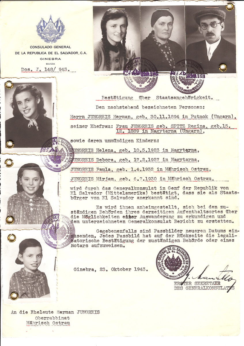 Unauthorized Salvadoran citizenship certificate issued to Herman Jungreis (b. November 30, 1994 in Putnok), his wife Regina (nee Spitz) Jungreis (b. December 15, 1889 in Naytarna) and their daughters Helena (b. May 10, 1923), Debora (b. February 17, 1927), Paula (b. april 1, 1932) and Mirjam (b. July 6, 1930) by George Mandel-Mantello, First Secretary of the Salvadoran Consulate in Switzerland and sent to their residence in Ostrava.