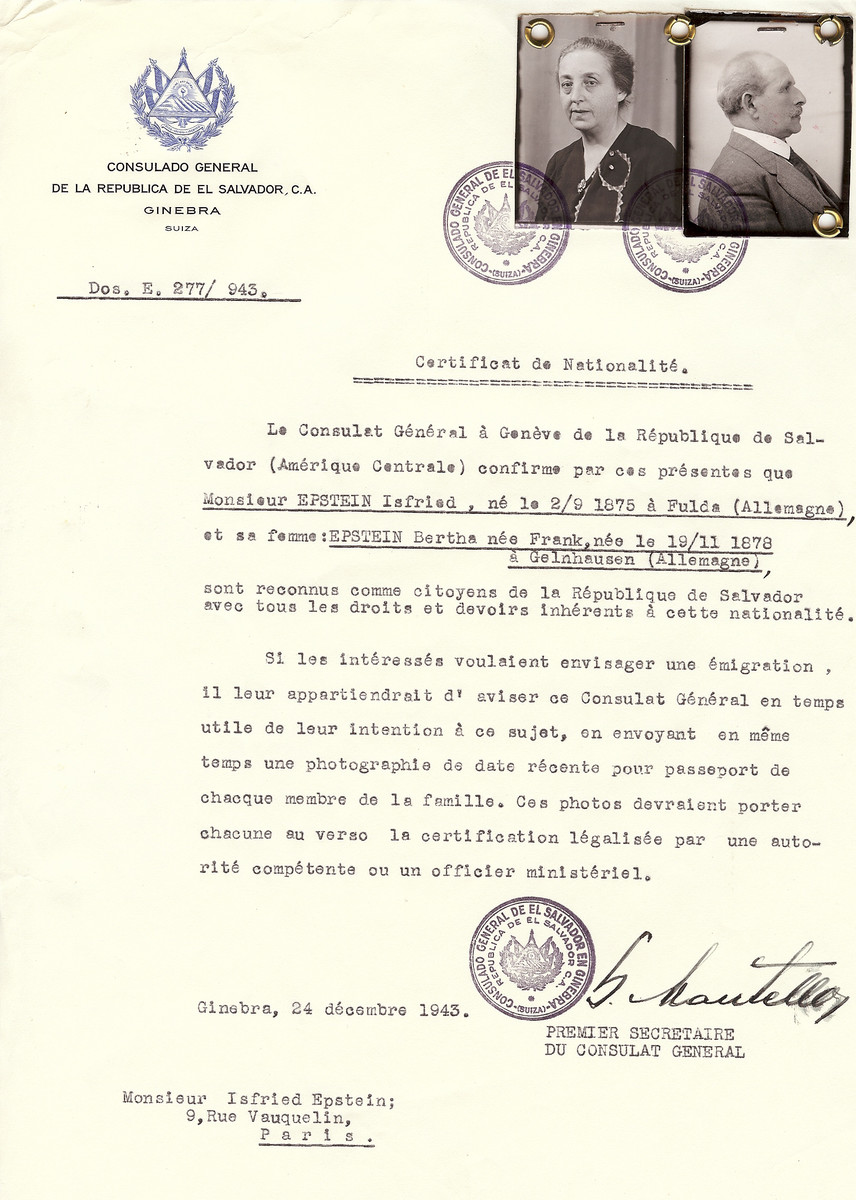 Unauthorized Salvadoran citizenship certificate issued to Isfried Epstein (b. September 2, 1875 in Fulda) and his wife Bertha (nee Frank) Epstein (b. November 19, 1879 in Gelnhausen) by George Mandel-Mantello, First Secretary of the Salvadoran Consulate in Switzerland, and sent to their residence in Paris.  Isfried and Bertha Epstein had two sons, Albert and Fred.  They were sent to Algeria and after the war settled in France. They had a stamp business.