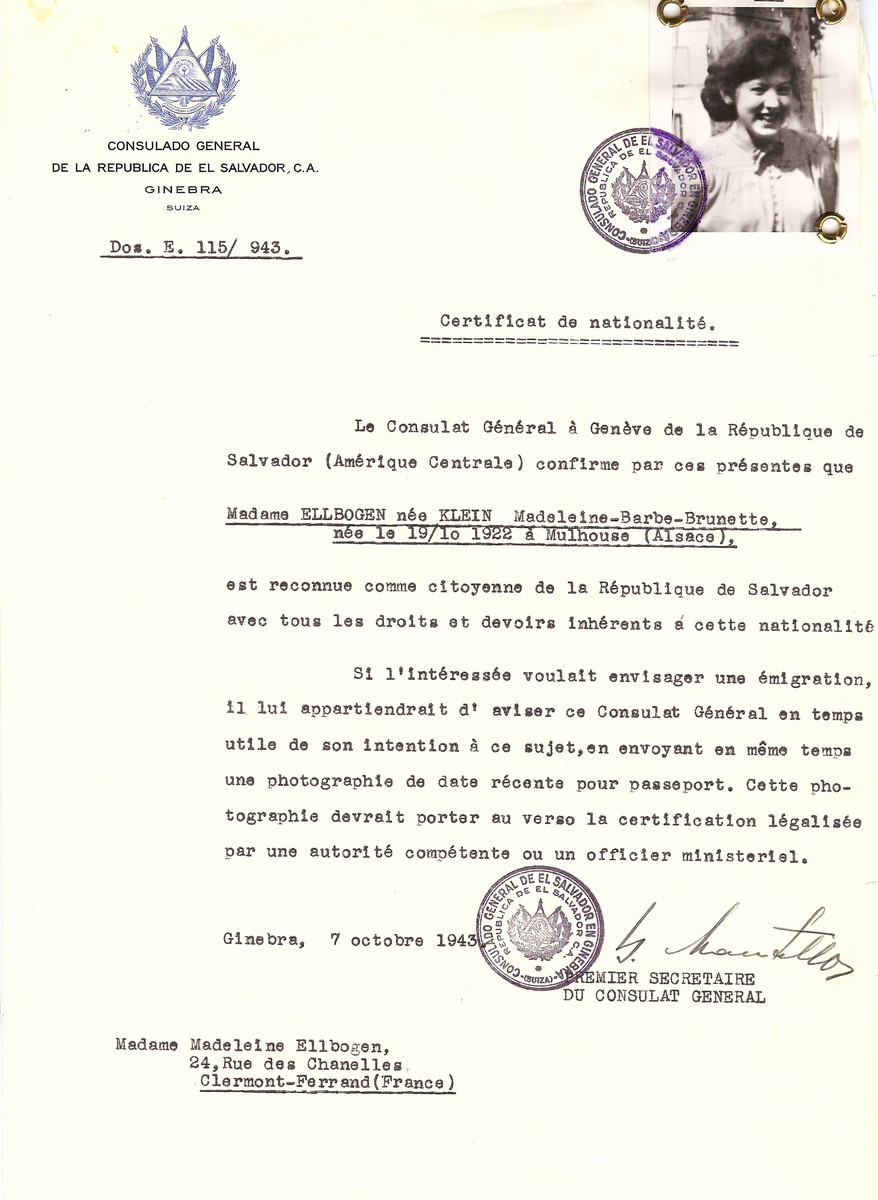 Unauthorized Salvadoran citizenship certificate issued to Madeline-Barbr-Brunette (nee Klein) Ellbogen (b. October 19, 1922 in Mulhouse) by George Mandel-Mantello, First Secretary of the Salvadoran Consulate in Switzerland, and sent to her residence in Clermont-Ferrand.  Madeline Ellbogen was a student at the university in Clermont.  She was arrested at the university along with her sister Clare and deported to Auschwitz on Convoy # 66 on January 20, 1944.  She was killed immediately.