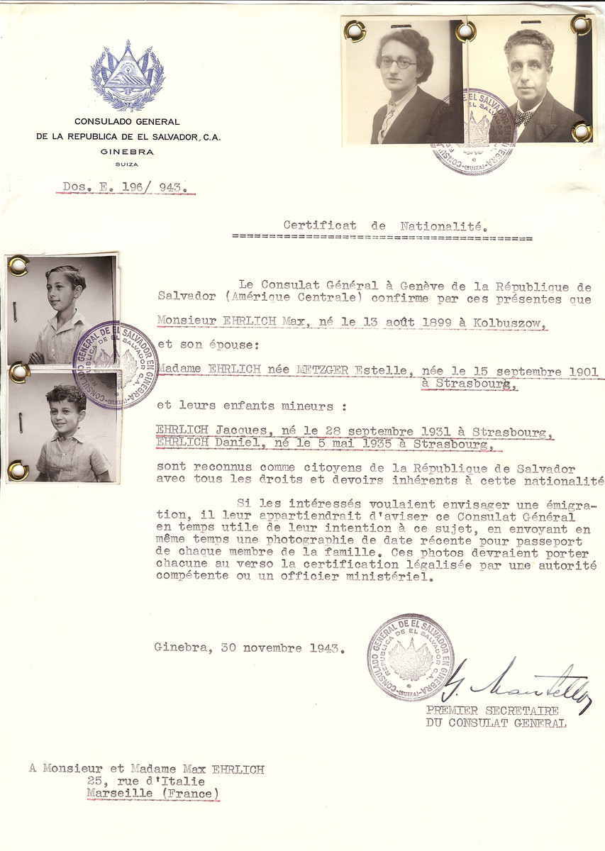 Unauthorized Salvadoran citizenship certificate issued to Max Ehrlich (b. August 13, 1899 in Kolbuszow), his wife Estelle (nee Metzger) Ehrlich (b. September 15, 1901 in Strasbourg) and children Jacques (b. September 28, 1931 in Strasbourg) and Daniel (b. May 5, 1935 in Strasbourg) by George Mandel-Mantello, First Secretary of the Salvadoran Consulate in Switzerland, and sent to their residence in Marseille.  The entire family found refuge in Switzerland.  Max and Estelle Ehrlich arrived on May 13 1944, and their sons arrived on February 28, 1944.