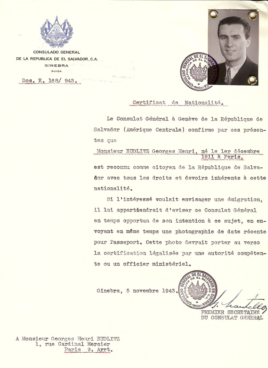 Unauthorized Salvadoran citizenship certificate issued to Georges Henri Eudlitz (b. December 1911 in Paris) by George Mandel-Mantello, First Secretary of the Salvadoran Consulate in Switzerland, and sent to his residence in Paris.  Georges Eudlitz wa deported to Auschwitz on March 27, 1944 on Convoy #70.