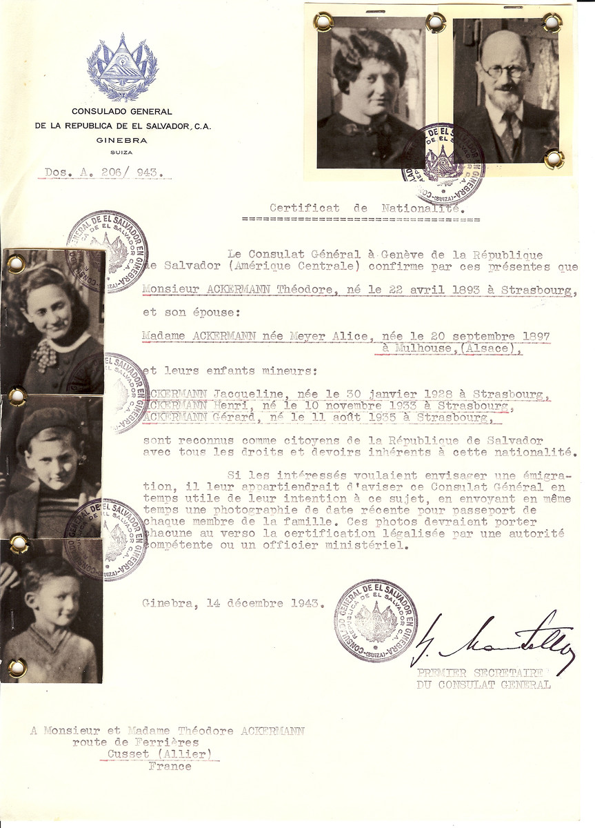 Unauthorized Salvadoran citizenship certificate issued to Theodore Ackermann (b. April 22, 1893 in Strasbourg), his wife Alice nee Meyer Ackermann (b. September 20, 1879 in Mulhouse), and their children Jacqueline (b. January 30, 1928), Henri (b. November 10, 1933) and Gerard (b. August 11, 1935) by George Mandel-Mantello, First Secretary of the Salvadoran Consulate in Switzerland and sent to their residence in Cusset.  Theodore Ackermann was the son of Samuel and Esther (nee Kosman) Ackermann. He worked manufacturing paper cartons.  Theodore Ackermann fled to Cusset as a refugee from Strasbourg.  He was arrested in Lyon and sent to Drancy.  From there, Theodore Ackermann was deported to Auschwitz on March 27, 1944 on Convoy #70.  He perished there a few days later on April 1,1944 The three children entered Switzerland.  The fate of the mother is unknown.