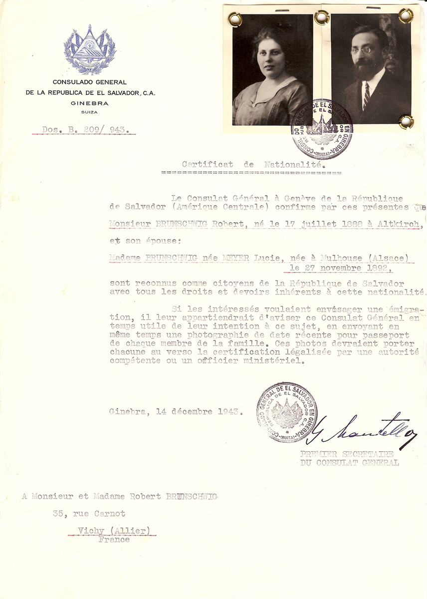 Unauthorized Salvadoran citizenship certificate issued to Robert Brunschwig (b. July 17, 1888 in Alsace) and his wife Lucie (nee Meyer) Brunschwig (b. November 27, 1892 in Mulhouse), by George Mandel-Mantello, First Secretary of the Salvadoran Consulate in Switzerland and sent to their residence in Vichy.  Lucie and Rabbi Robert [Emmanuel] Brunschwig was deported to Auschwitz on May 20, 1944 on Convoy #74.  [A certificate for Lucie's mother Rose Meyer can be seen on w/s 86354.]