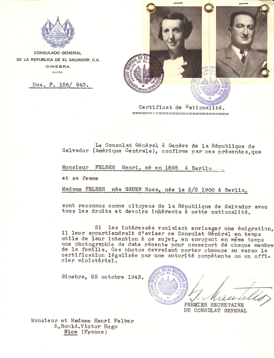 Unauthorized Salvadoran citizenship certificate issued to Henri Felber (b. 1895 in Paris) and his wife Rosa (nee Gruen) b. February 2, 1900 in Berlin) by George Mandel-Mantello, First Secretary of the Salvadoran Consulate in Switzerland, and sent to their residence in Nice.  Henri and Rosa Felber were deported to Auschwitz on December 17, 1943 on Convoy #63.