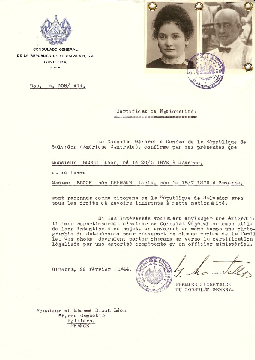 Unauthorized Salvadoran citizenship certificate issued to Leon Bloch (b. May 20, 1872 in Saverne) and his wife Lucie (nee Lehmann) Bloch (b. July 18, 1879), by George Mandel-Mantello, First Secretary of the Salvadoran Consulate in Switzerland and sent to them in Poitiers.  Leon Bloch was deported to Auschwitz on February 3, 1944 on Convoy #67; Lucie Bloch was deported the following week on February 10, 1944 on Convoy #68.