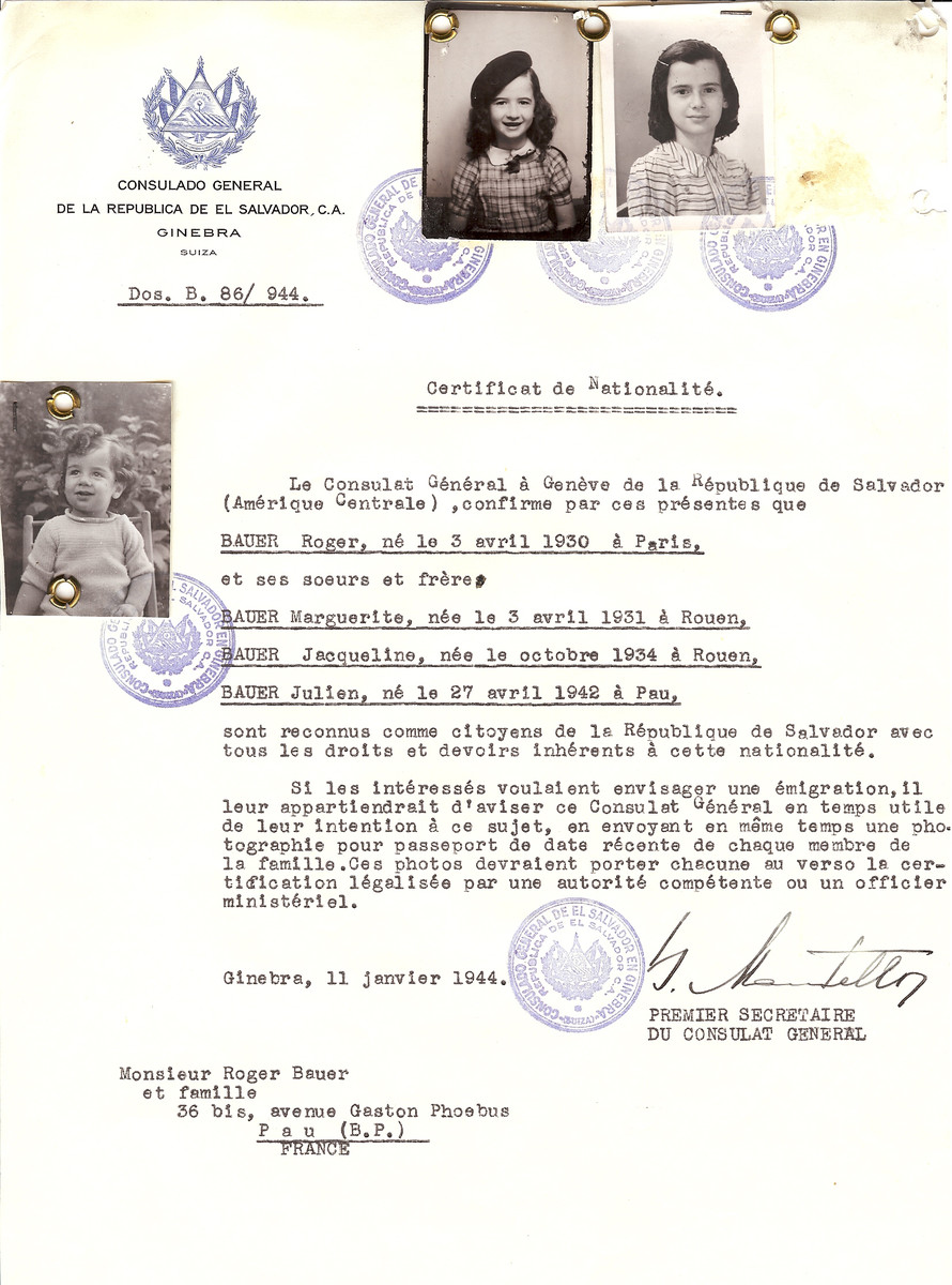 Unauthorized Salvadoran citizenship certificate issued to Roger Bauer (b. April 3, 1930 in Paris), Marguerite Bauer (b. April 3, 1931 in Rouen), Jacqueline Bauer (b. October 1934 in Rouen) and Julien Bauer (b. April 27, 1942) by George Mandel-Mantello, First Secretary of the Salvadoran Consulate in Switzerland and sent to their residence in Pau.  The children escaped to Switzerland.