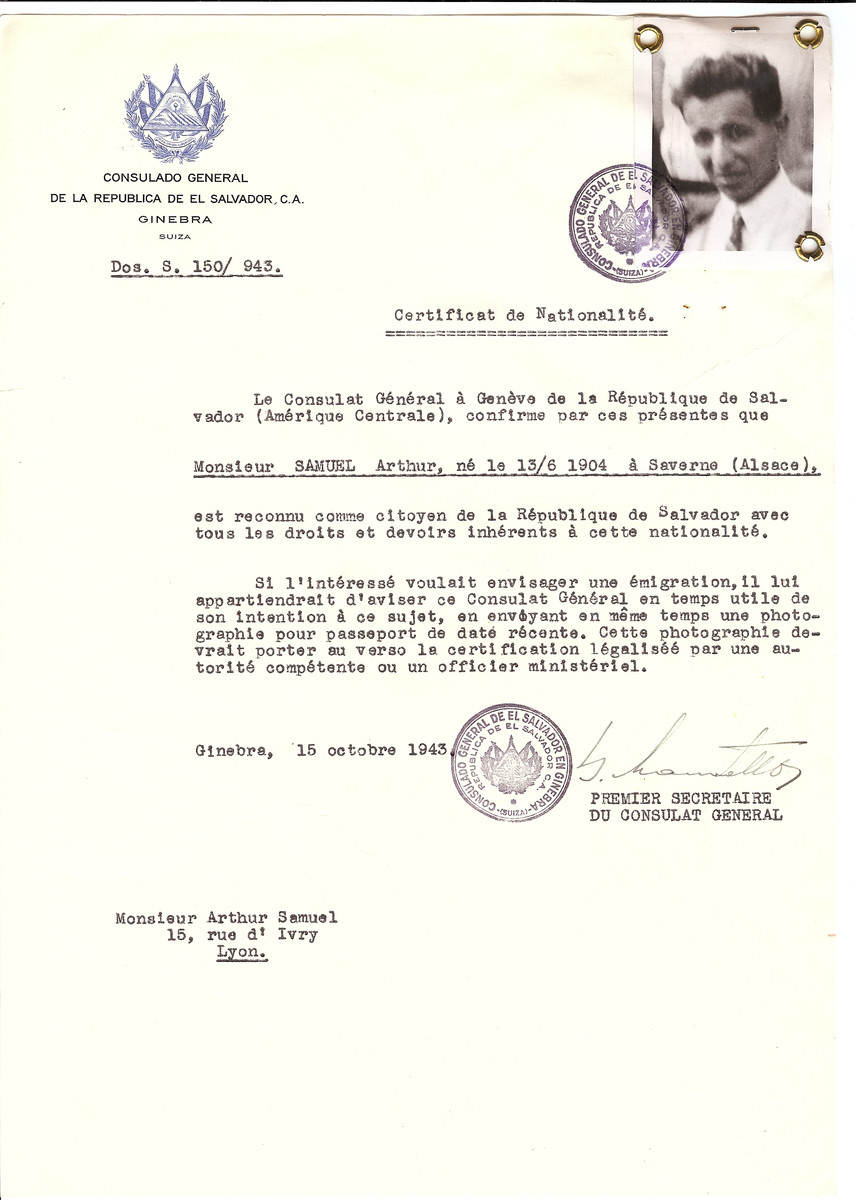 Unauthorized Salvadoran citizenship certificate issued to Arthur Samuel (b. June 13, 1904 in Severne) by George Mandel-Mantello, First Secretary of the Salvadoran Consulate in Switzerland and sent to his residence in Lyon.   Arthur Samuel was deported to Auschwitz on Convoy 67 on March 2, 1944.