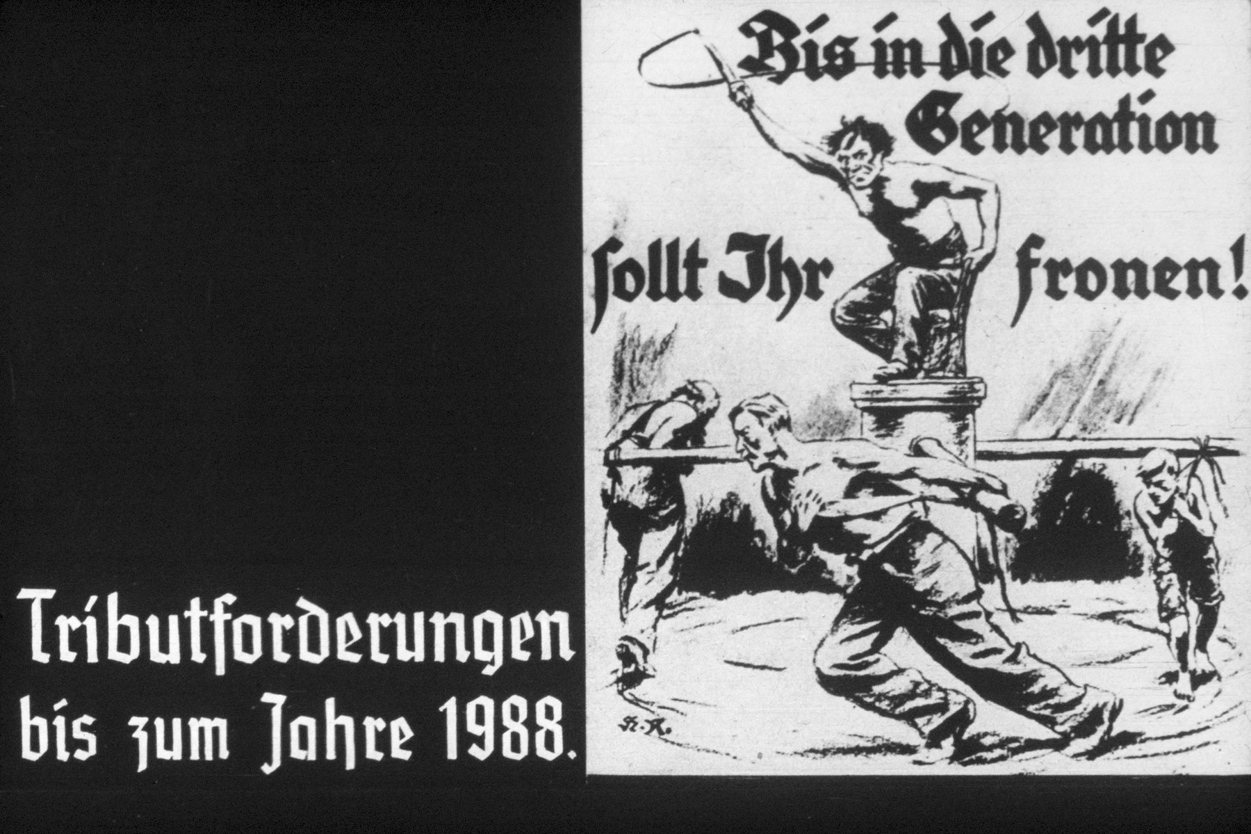 18th slide from a Hitler Youth slideshow about the aftermath of WWI, Versailles, how it was overcome and the rise of Nazism.  Tributforderungen bis zum Jahre 1988 // Tribute demands by the year 1988  Illustration reads: Bis in die dritte Generation sollt Ihr fronen! (Until the third generation you shall toil!)