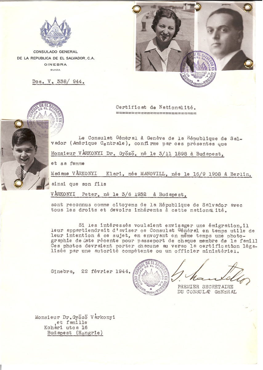 Unauthorized Salvadoran citizenship certificate issued to Dr. Gyozo Varkonyi (b. November 3, 1898 in Budapest), his wife Klari (nee Manovill) Varkonyi (b. September 16, 1908 in Berlin) and their son Peter (b. June 3, 1932) by George Mandel-Mantello, First Secretary of the Salvadoran Consulate in Geneva, and sent to them in Budapest.  Peter Varkonyi registered as a survivor.
