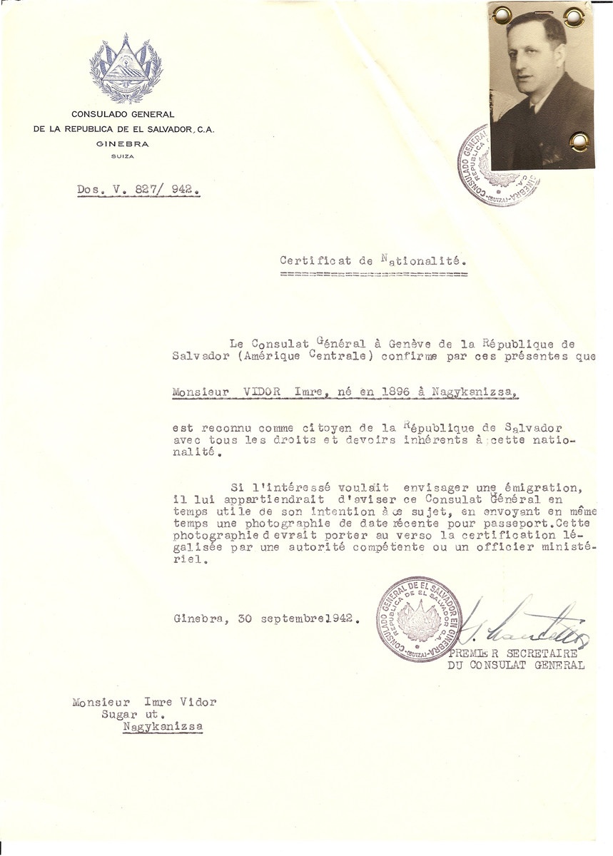 "Unauthorized Salvadoran citizenship certificate issued to Imre Vidor (b. 1896 in Nagykanizsa) by George Mandel-Mantello, First Secretary of the Salvadoran Consulate in Geneva and sent to him in Nagykanizsa.  Imre Vidor was deported April 26th 1944 from Nagykanizsa to Auschwitz.  From there he went to Wuestegiersdorf, where he performed orced labour repairing railway tracks. He then was sent on a death march and in open railway carriages through Bergen-Belsen to Hildesheim, where he died from exhaustion on March 24,1945. He was buried in the Jewish Cemetery Hildesheim amongst the ""9 unknown victims."""