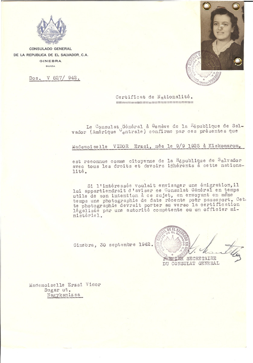 Unauthorized Salvadoran citizenship certificate issued to Erzsi Vidor (b. September 9, 1925 in Kiskomarom) by George Mandel-Mantello, First Secretary of the Salvadoran Consulate in Geneva and sent to her in Nagykanizsa.  She was deported from Nagykanizsa to Auschwitz on April 26th, and died under unknown circumstances in Auschwitz, most probably fromsickness after December 19th 1944.  The document was sent from her Aunt Rosa Buchwald from Zürich Switzerland.