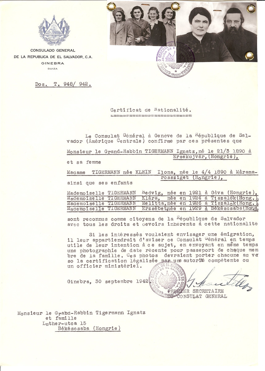 Unauthorized Salvadoran citizenship certificate issued to Grand Rabbi Ignatz Tigermann (b. March 21, 1890 in Ersekujvar), his wife Ilona (nee Klein) Tigermann (b. April 4, 1890 in Maramarosziget) and their daughters Hedvig (b. 1921), Klara (b. 1924), Melitta (b. 1926) and Erzsebet (b. 1929) by George Mandel-Mantello, First Secretary of the Salvadoran Consulate in Geneva, and sent to them in Bekescaba.