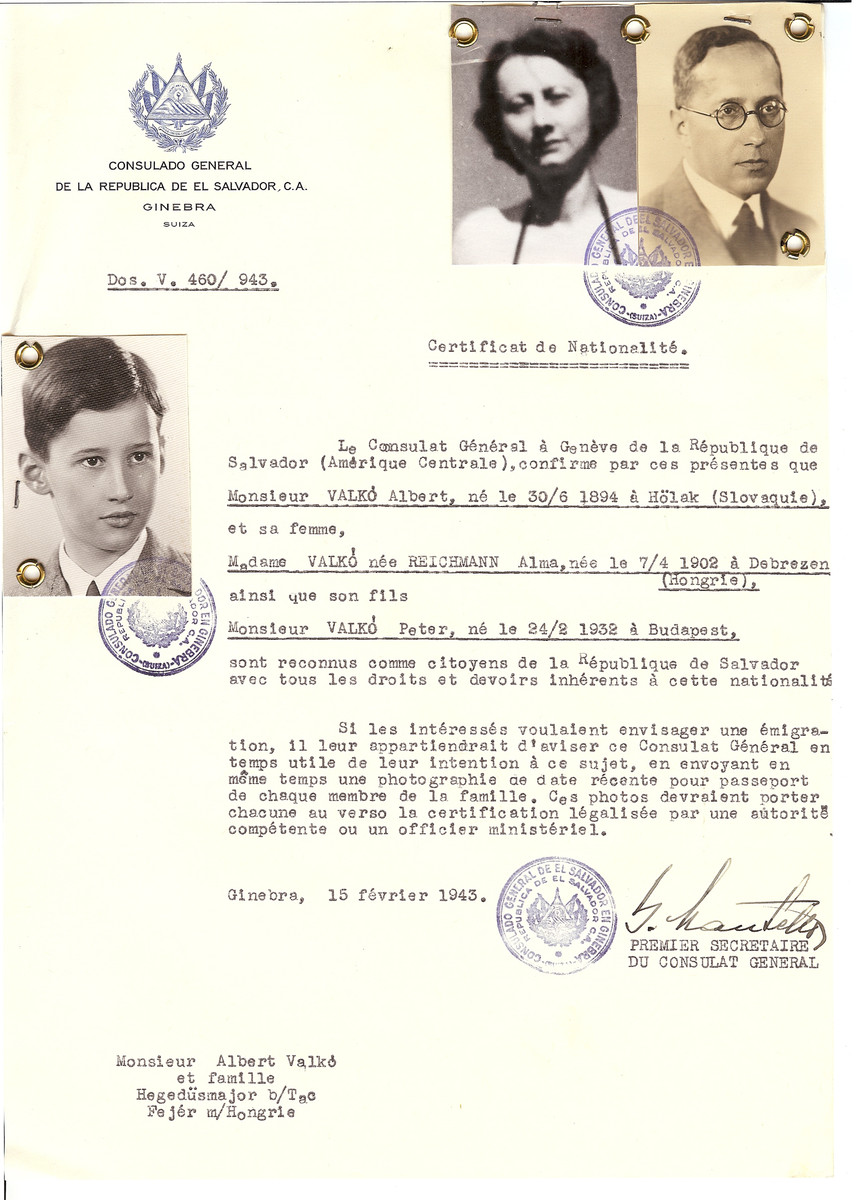 Unauthorized Salvadoran citizenship certificate issued to Albert Valko (b. June 30, 1894 in Holak), his wife Alma (nee Reichmann) Valko (b. April 7, 1902 in Debrezen) and their son Peter (b. Feburary 24, 1932 in Budapest) by George Mandel-Mantello, First Secretary of the Salvadoran Consulate in Geneva, and sent to them in Fejer.