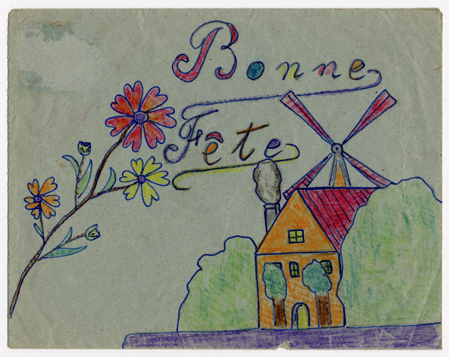 """Color child's drawing of a windmill and flowers drawn by a child in Chateau de la Hille.  The original caption reads """"Bonne Fete"""" (happy holiday)."""