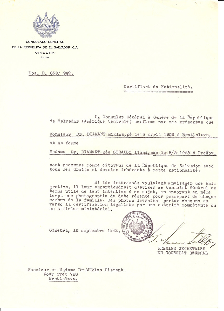 Unauthorized Salvadoran citizenship certificate issued to Dr. Miklos Diamant (b. April 3, 1902 in Bratislava) and his wife Ilona (Strausz) Diamant (b. May 8, 1908 in Presov) by George Mandel-Mantello, First Secretary of the Salvadoran Consulate in Switzerland and sent to their residence in Bratislava.  Dr. Miklos Diamant survived incarceration in Bergen-Belsen, Buchenwald and Hamburg and is registered in the Survivor's Registry.