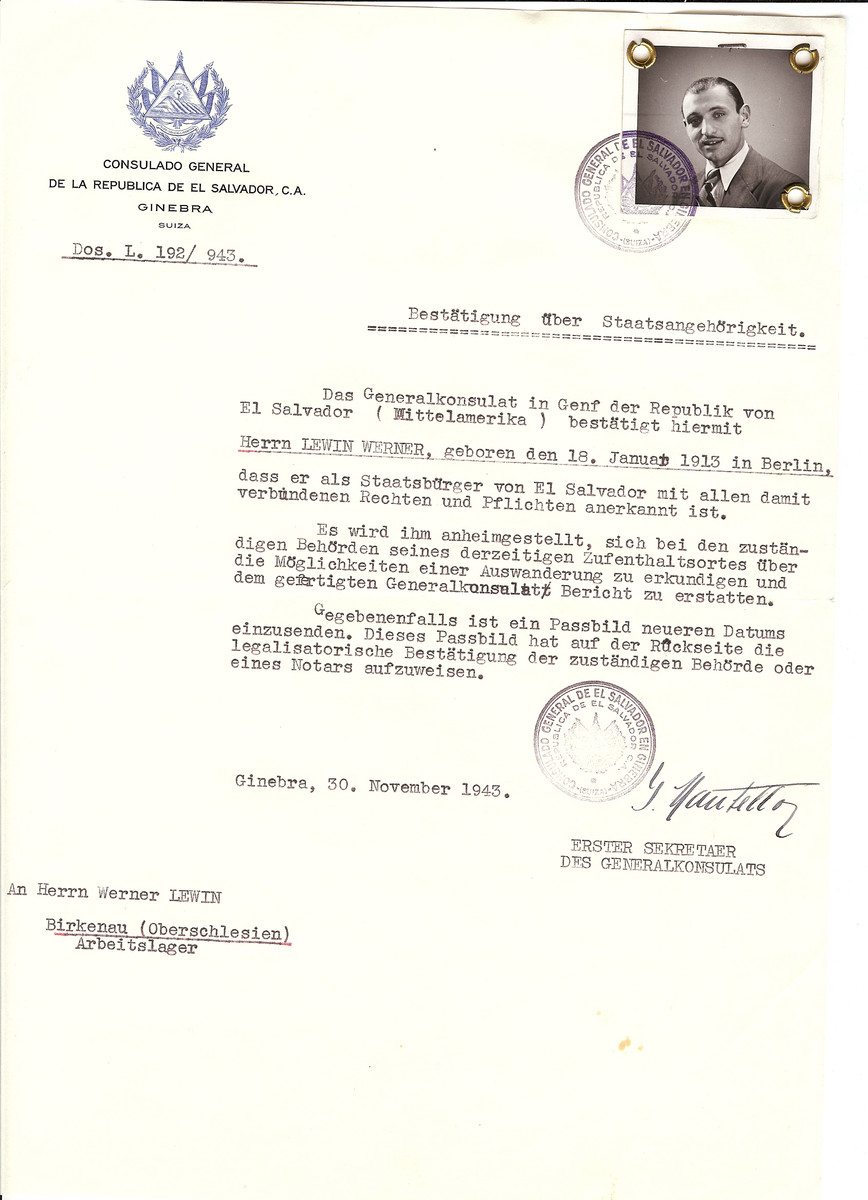 Unauthorized Salvadoran citizenship certificate issued to Werner Lewin (b. January 18 1913, Berlin, Germany) by George Mandel-Mantello, First Secretary of the Salvadoran Consulate in Switzerland.   The document was mailed to the Auschwitz-Birkenau concentration camp.  Werner Lewin did not survive the Holocaust.