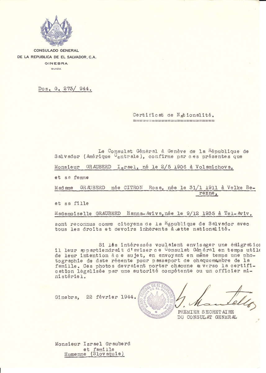 Unauthorized Salvadoran citizenship certificate issued to Israel Grauberd (b. 05/02/1906 in Volamichova), Rose (Citron) Grauberd (b. 01/31/1911 in Velke Berezne), and their daughter Henna-Aviva (b. 12/09/1935 in Tel-Aviv) by George Mandel-Mantello, First Secretary of the Salvadoran Consulate in Switzerland.  The certificate was sent to their residence at Humenne.