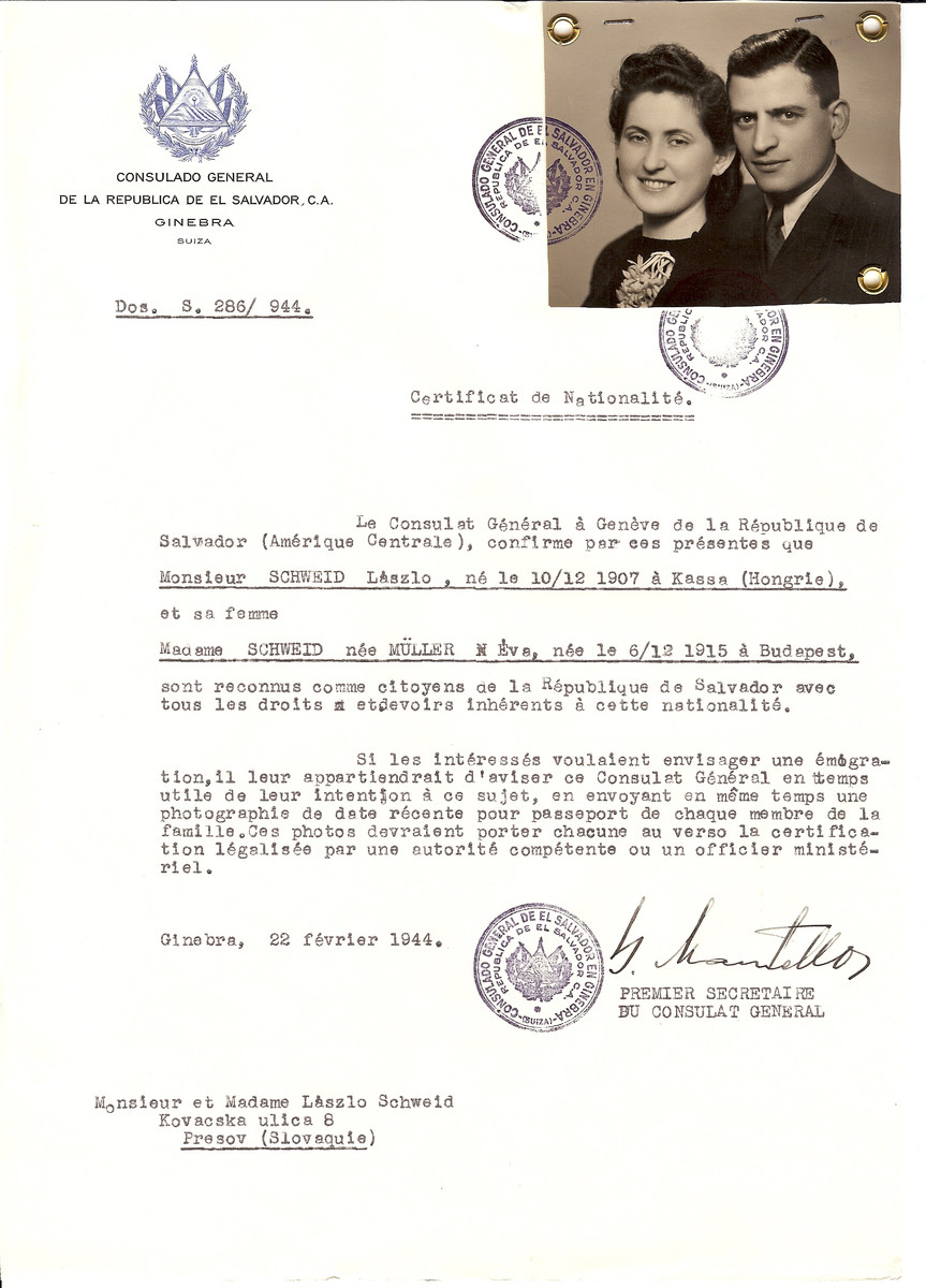 Unauthorized Salvadoran citizenship certificate issued to Laszlo Schweid (b. 12/10/1907 in Kosice) and his wife Eva (Muller) Schweid (b. 12/06/1915 in Budapest) by George Mandel-Mantello, First Secretary of the Salvadoran Consulate in Switzerland and sent to their residence at Kovacska Ulica 8, Presov.    Laszlo and Eva Schweid survived the Holocaust.