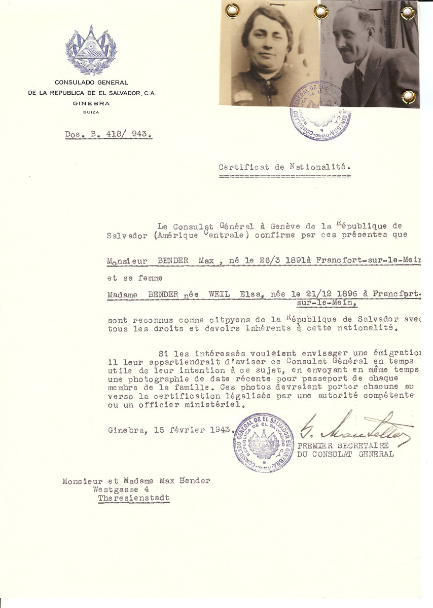 Unauthorized Salvadoran citizenship certificate issued to Max Bender (b. March 26 1891, Frankfurt, Germany) and his wife, Elsa (Weil) Bender (b. December 21 1896, Frankfurt, Germany)  by George Mandel-Mantello, First Secretary of the Salvadoran Consulate in Switzerland.   The document was mailed to the Theresienstadt concentration camp.  Max Bender was later deported to Auschwitz where he perished.