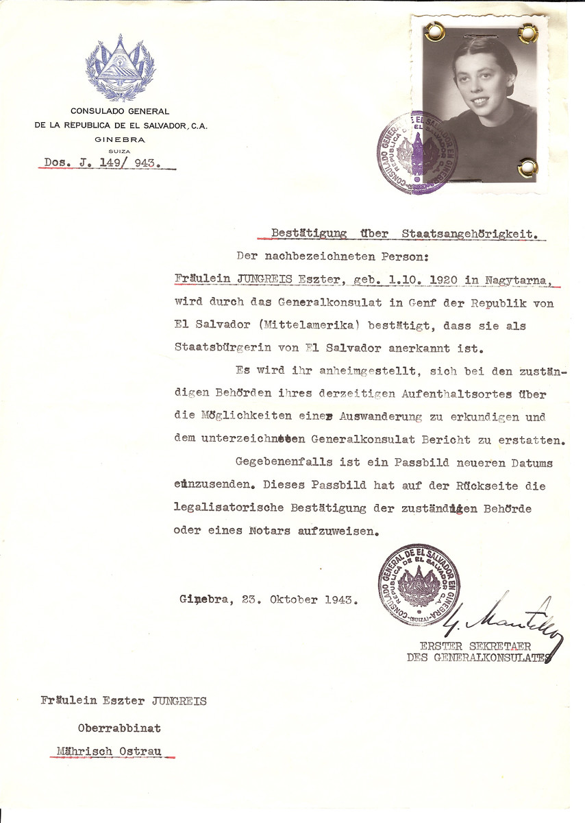 Unauthorized Salvadoran citizenship certificate issued to Eszter Jungreis (b. 10/01/1920 at Tarna Mare) by George Mandel-Mantello, First Secretary of the Salvadoran Consulate in Switzerland.  The certificate was sent to her residence in Moravska Ostrava.