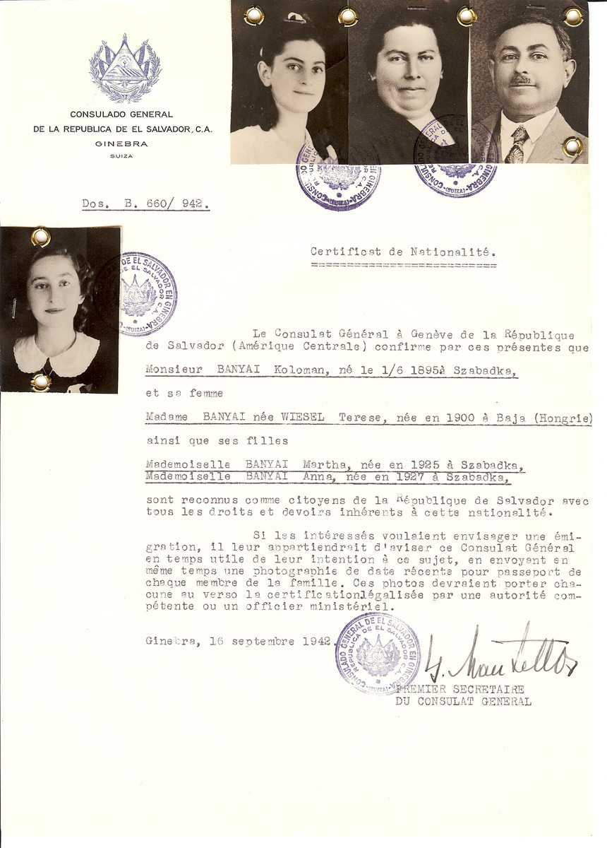 Unauthorized Salvadoran citizenship certificate issued to Koloman Banyai (b. June 1, 1895 in Subotica), Terese (nee Wiesel) Banyai (b. 1900 in Baja) and their daughters Martha (b. 1925) and Anna (b. 1927) by George Mandel-Mantello, First Secretary of the Salvadoran Consulate in Switzerland.   The Banyai family all perished.  The certificate was requested by Miska Banyai who was living in Switzerland.