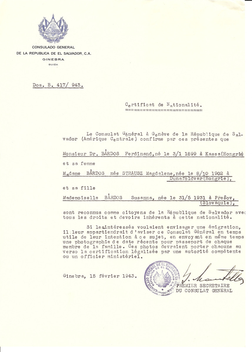 Unauthorized Salvadoran citizenship certificate issued to Dr. Ferdinand Bardos (b. 1899 in Kassa), his wife Magdalene (nee Strausz) Bardos (b. October 8, 1902 in Dunafoldvar) and their daughter Susanna (b. May 31, 1931 in Bratislava) by George Mandel-Mantello, First Secretary of the Salvadoran Consulate in Switzerland.