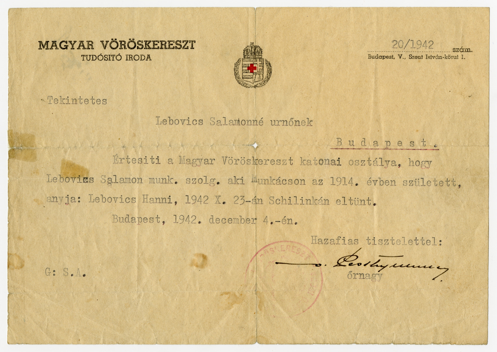 Letter from the Hungarian Red Cross dated December 4, 1942, from the military department of the Red Cross addressed to Mrs. Salamon Lebovics informing her that her husband, born in 1914 in Munkacs (mother's name: Hanni Lebovics), who was currently serving in the labor service, had disappeared on October 23, 1942 at Schillinka.
